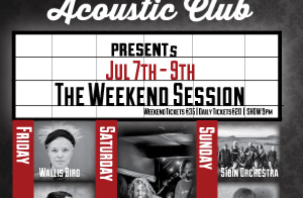 The Weekend Sessions - Weekend Ticket - 7/07/17