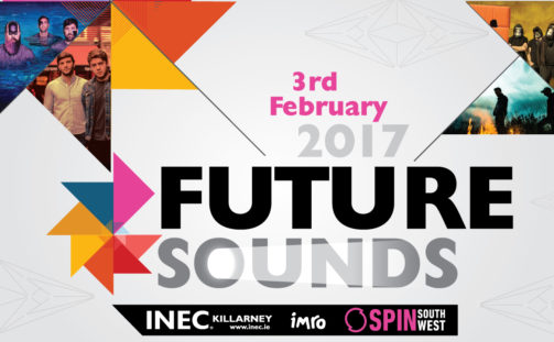 INEC Killarney in association with SPIN South West are proud to announce 'Future Sounds' Ireland's newest Festival experience February 3rd 2017