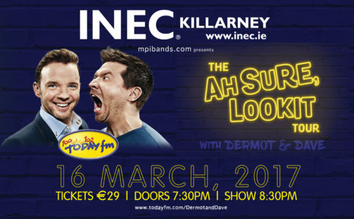 Today FM's Dermot and Dave kick off nationwide tour at the INEC Killarney