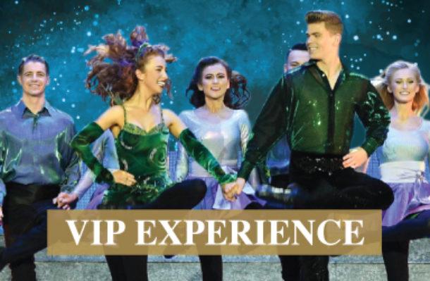 Riverdance - VIP Experience - 16/09/18