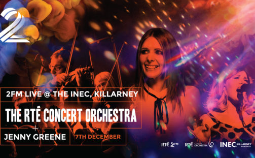 2FM LIVE WITH JENNY GREENE AND THE RTÉ CONCERT ORCHESTRA  RETURNS TO THE INEC KILLARNEY THIS DECEMBER