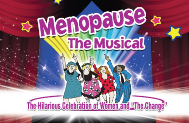 Menopause the Musical - 7/04/19