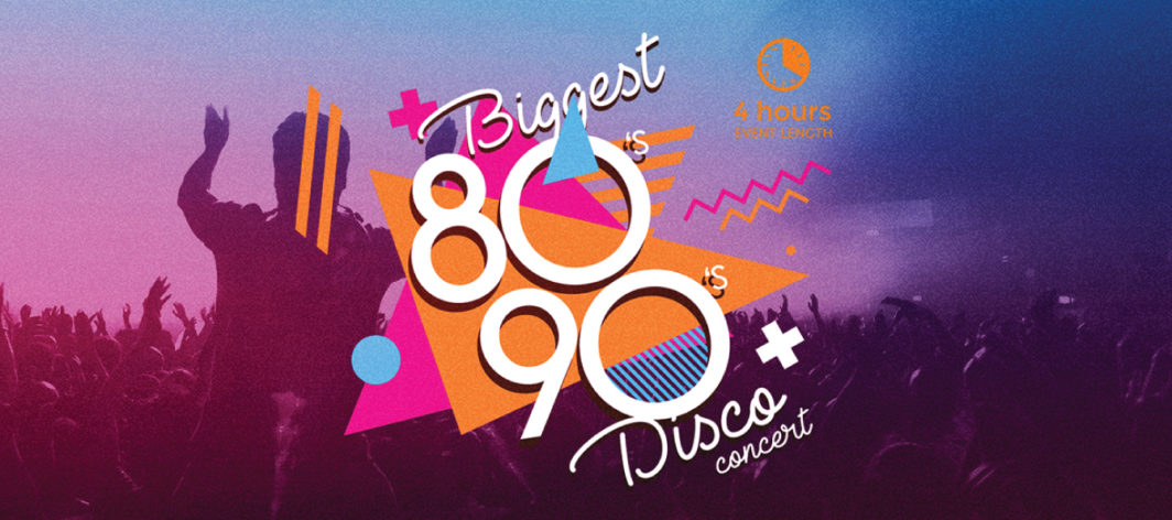 The Biggest 80s-90s Disco & Concert - 25/05/19